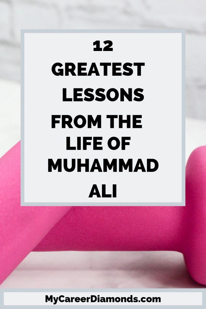 Greatest Lessons From The Life of Muhammad Ali