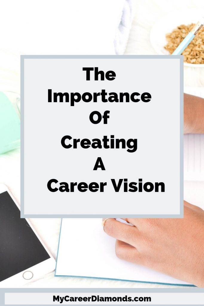 The Importance of Creating A Career Vision