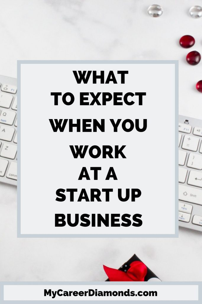 What to Expect When You Work A Start Up Business
