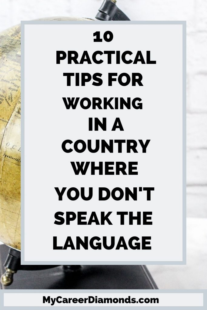Practical Tips For Working In A Country Where You Dont Speak The Language