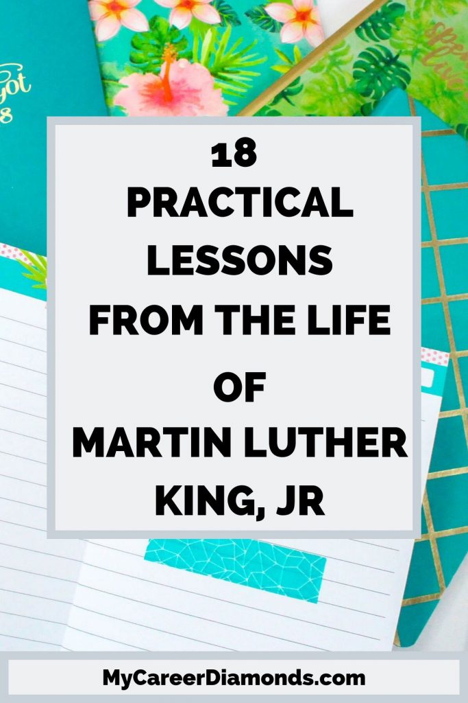 18 Practical Lessons From The Life of Martin Luther King, Jr,