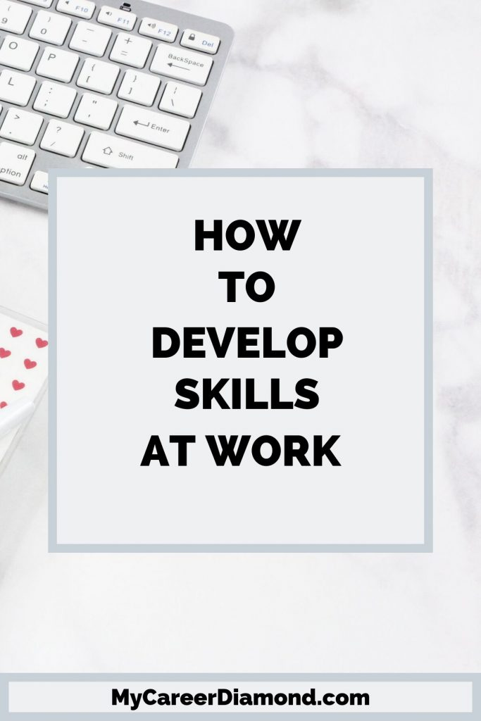 How To Develop Skills At Work