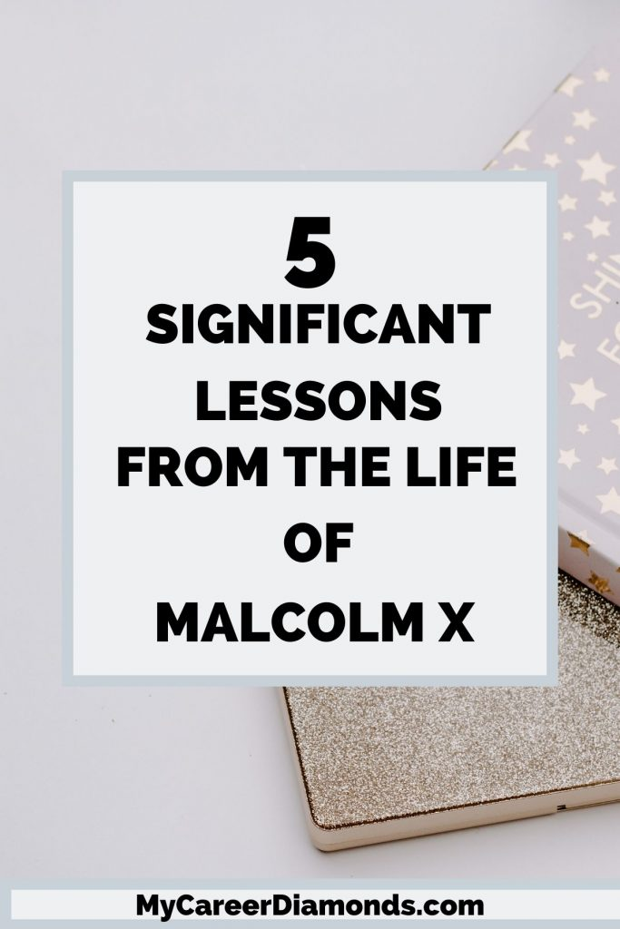 5 Significant Lessons From The Life of Malcolm X