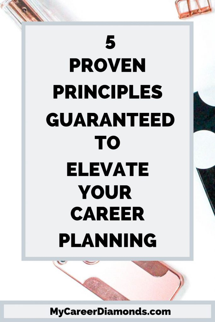 Proven Principles Guaranteed To elevate your career planning