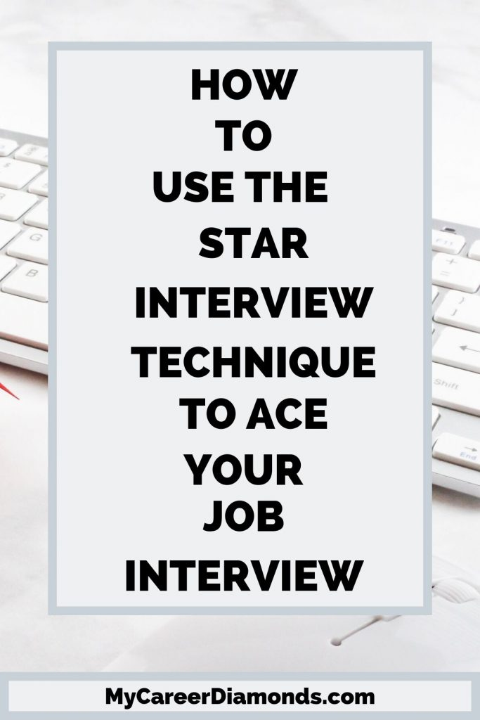 How to Use the Star Interview Technique To ace your job interview
