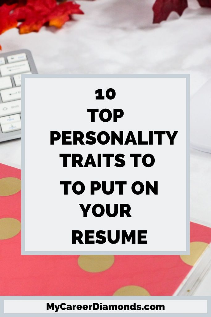 Top Personality Traits To Put On Your Resume