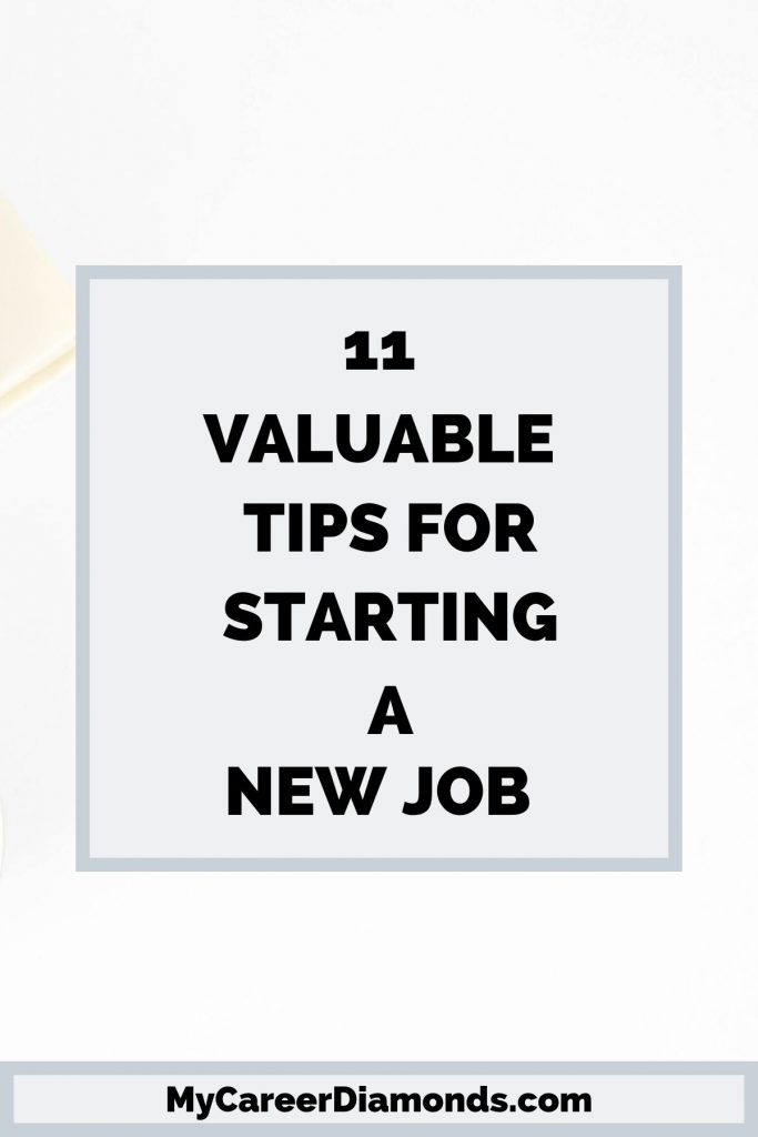 11 Valuable Tips For Starting A New Job