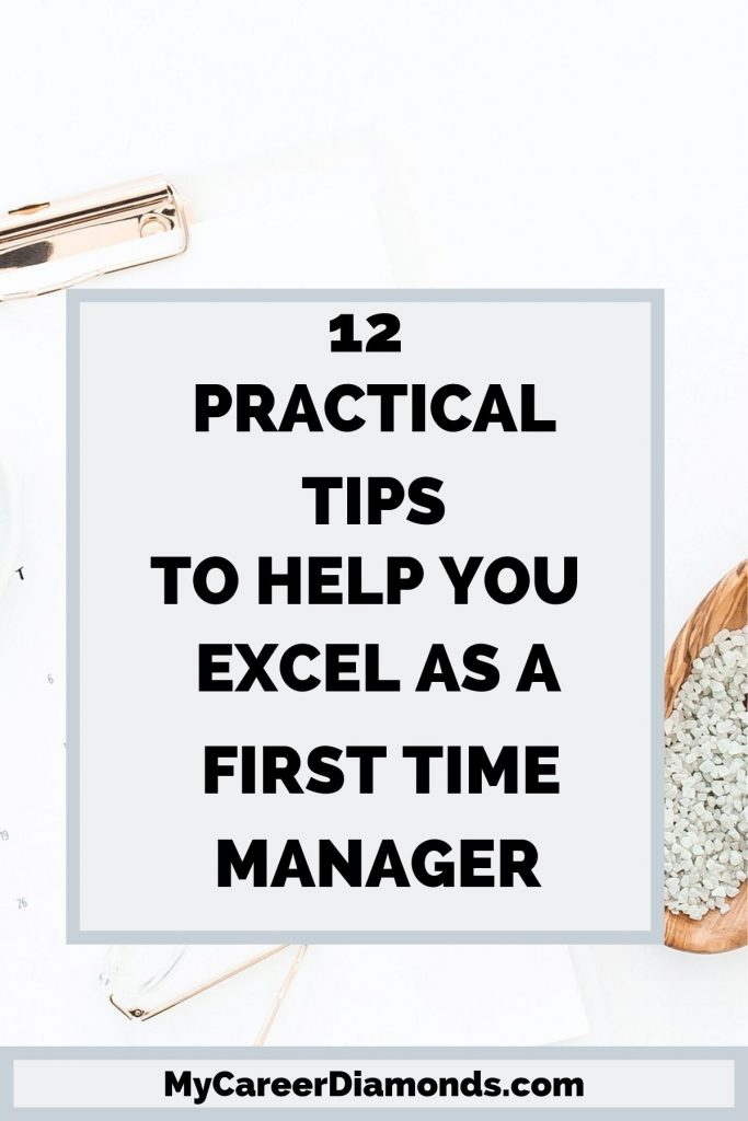 12 Practical Tips To Help You Excel As A First Time Manager