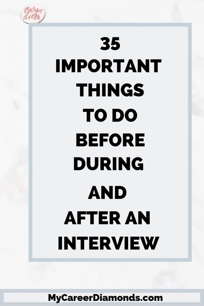 35 Important Things To Do Before, During & After An Interview