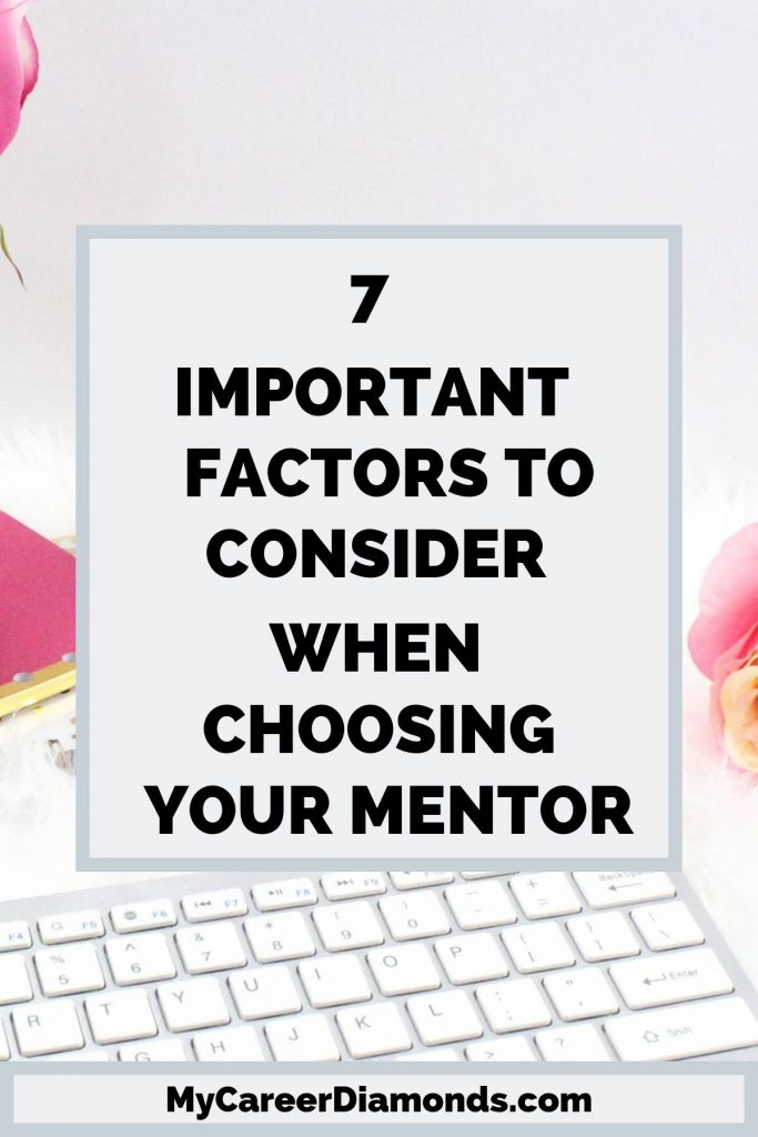 Important Factors To Consider When Choosing Your Mentor
