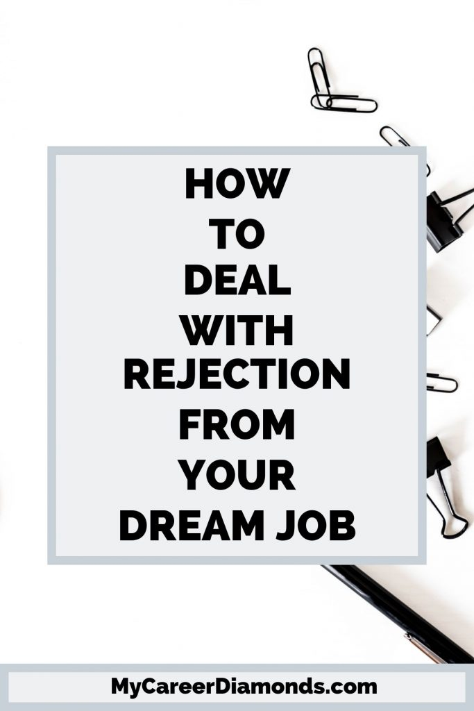 How to deal with Rejection from a dream job