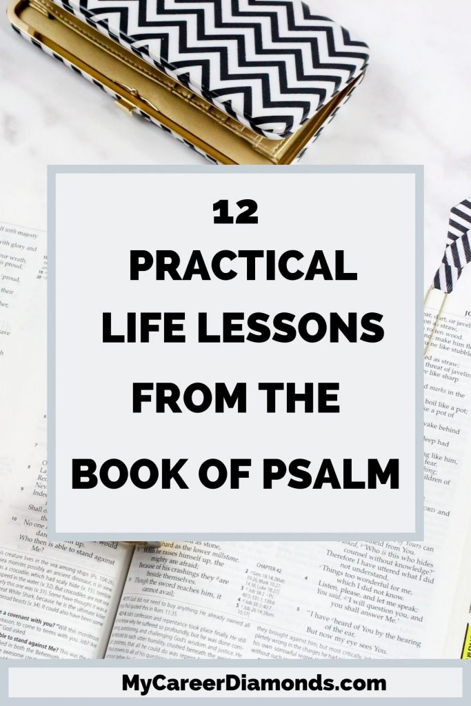 12 Practical Life Lessons From The Book Of Psalm