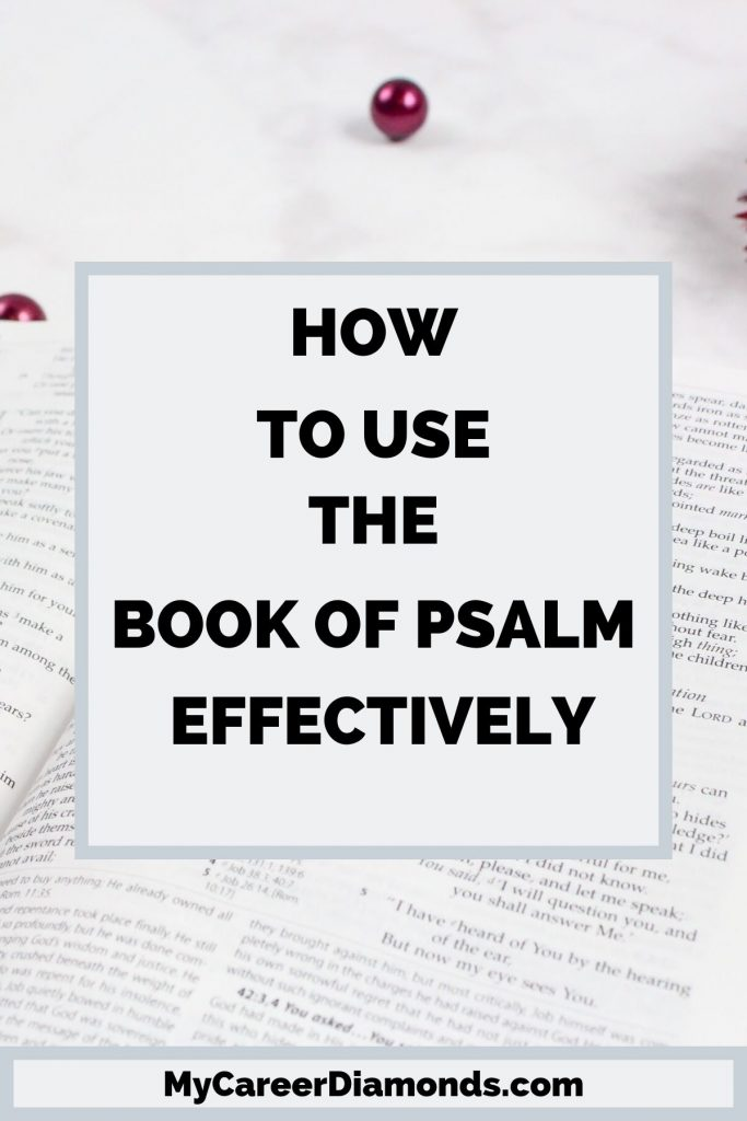 How To Use The Book of Psalm Effectively