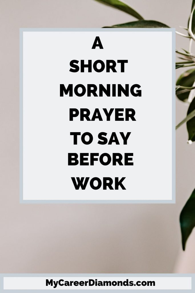 A Short Morning Prayer To Say Before Work