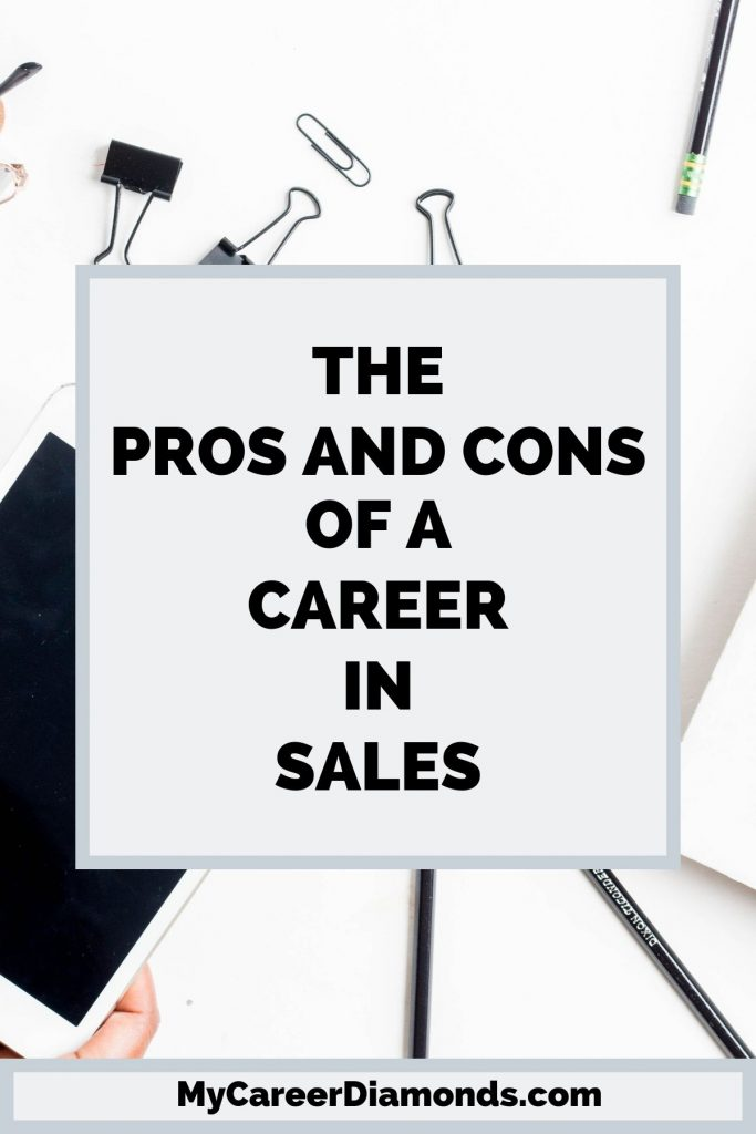 The Pros and Cons of A Career In Sales