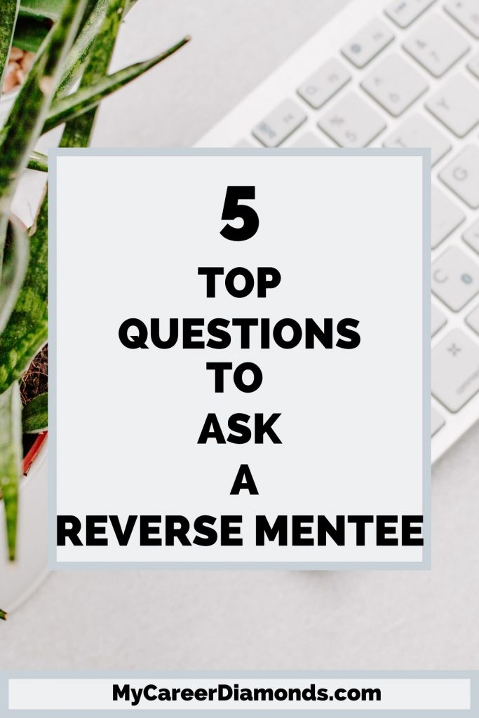 Top Questions to ask a reverse mentee