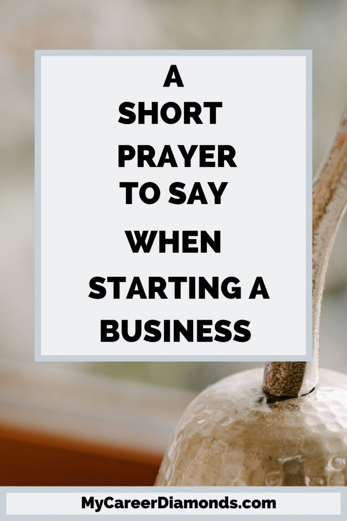 A Short Prayer To Say When Starting A Business #2