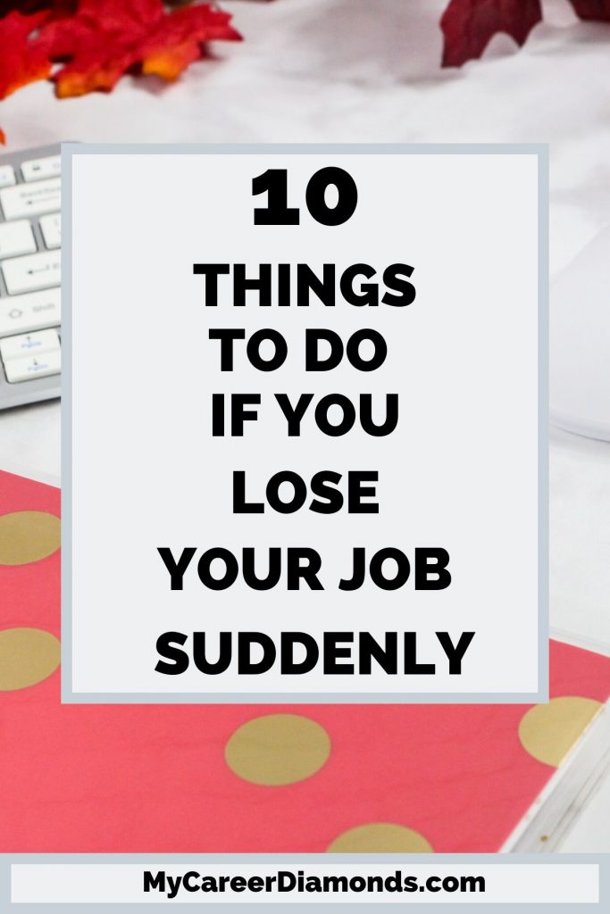 10 Things To Do If You Lose Your Job Suddenly