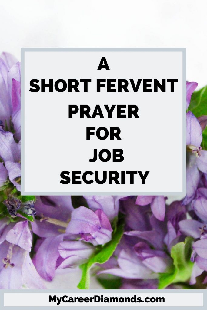 A Short Fervent Prayer For Job Security